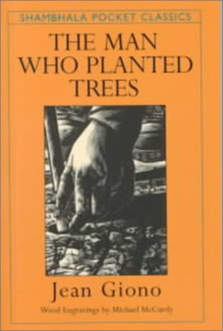 The Man Who Planted Trees 9781570625381