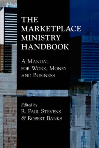 The Marketplace Ministry Handbook: A Manual for Work, Money and Business 9781573832946