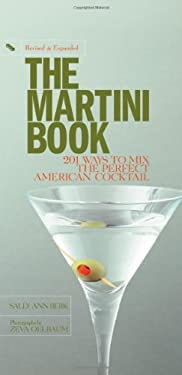 The Martini Book: 201 Ways to Mix the Perfect American Cocktail 9781579127169