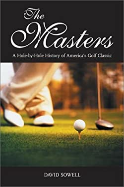 The Masters: A Hole-By-Hole History of America's Golf Classic 9781574885668