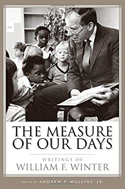 The Measure of Our Days: Writings of William F. Winter 9781578069149