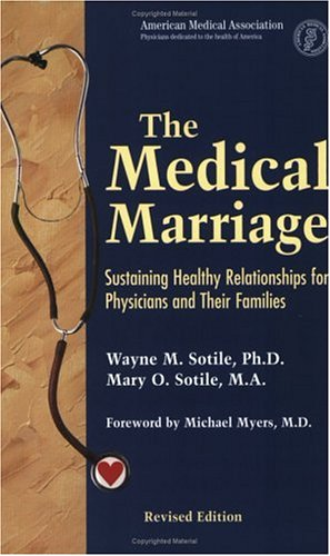 The Medical Marriage: Sustaining Healthy Relationship for Physicians and Their Families 9781579470753