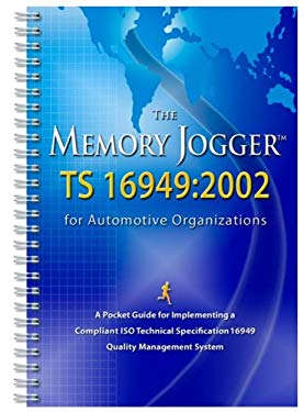 The Memory Jogger TS 16949:2002: A Pocket Guide for Implementing a Compliant ISO Technical Specification 16949 Quality Management System 9781576810682