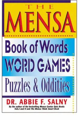 The Mensa Book of Words, Word Games, Puzzles, and Oddities 9781578660827