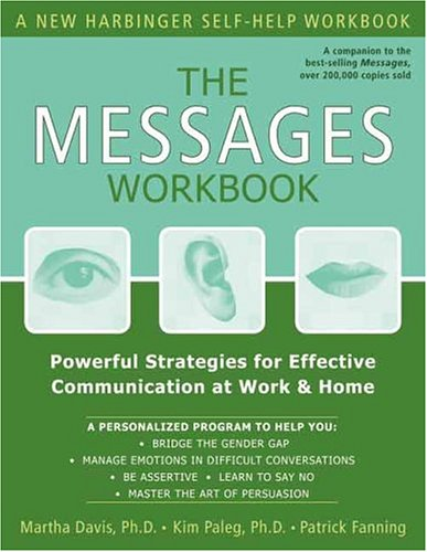 The Messages Workbook: Powerful Strategies for Effective Communication at Work & Home 9781572243712