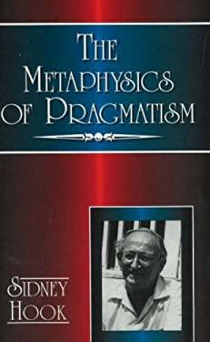 The Metaphysics of Pragmatism 9781573920759