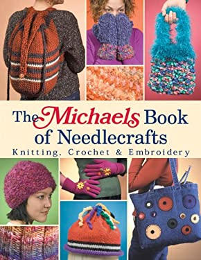 The Michaels Book of Needlecrafts 9781579906405