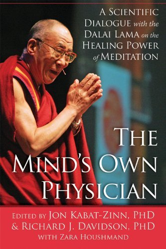 The Mind's Own Physician: A Scientific Dialogue with the Dalai Lama on the Healing Power of Meditation 9781572249684