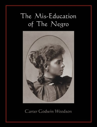 The MIS-Education of the Negro 9781578989188