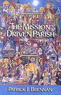 The Mission Driven Parish 9781570756924