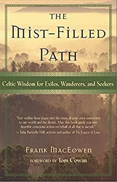 The Mist-Filled Path: Celtic Wisdom for Exiles, Wanderers, and Seekers 9781577312116
