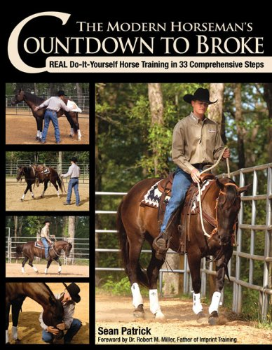 The Modern Horseman's Countdown to Broke: Real Do-It-Yourself Horse Training in 33 Comprehensive Steps 9781570764196