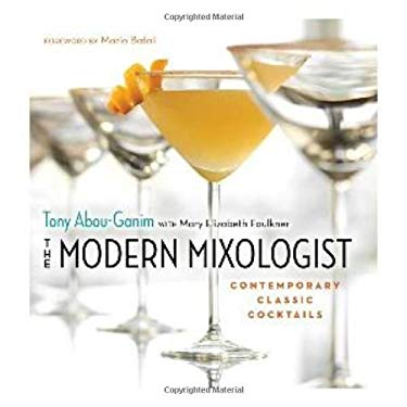The Modern Mixologist: Contemporary Classic Cocktails 9781572841079