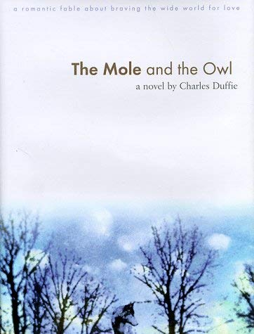 The Mole and the Owl: A Romantic Fable about Braving the Wide World for Love 9781571740823