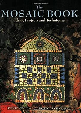The Mosaic Book: Ideas, Projects and Techniques 9781570760600