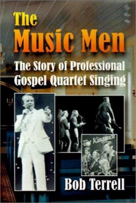 The Music Men: The Story of Professional Gospel Music Singing 9781570901249