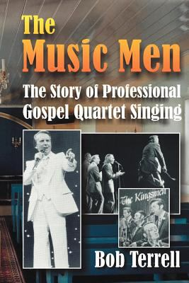 The Music Men: The Story of Professional Gospel Music Singing 9781570901232