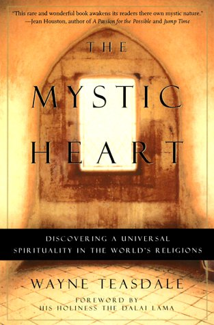 The Mystic Heart: Discovering a Universal Spirituality in the World's Religions 9781577311409