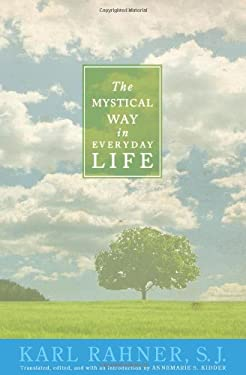 The Mystical Way in Everyday Life: Sermons, Prayers, and Essays 9781570758676