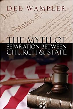 The Myth of Separation Between Church & State 9781579216238