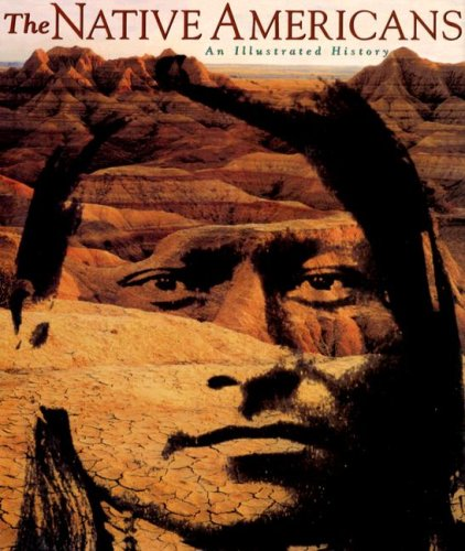 The Native Americans: An Illustrated History 9781572153035