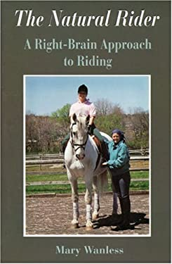 The Natural Rider: A Right-Brain Approach to Riding 9781570760389