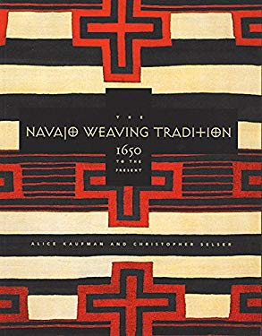 The Navajo Weaving Tradition: 1650 to the Present 9781571780669