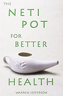 The Neti Pot for Better Health 9781570671869
