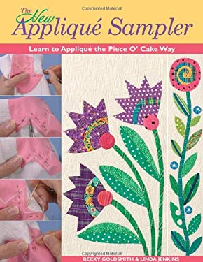 The New Applique Sampler: Learn to Applique the Piece O' Cake Way [With Patterns] 9781571202659