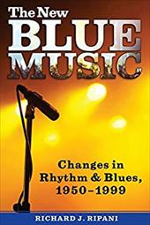 The New Blue Music: Changes in Rhythm & Blues, 1950-1999 7118069