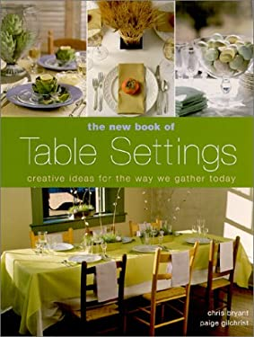 The New Book of Table Settings: Creative Ideas for the Way We Gather Today 9781579901691