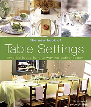 The New Book of Table Settings: Creative Ideas for the Way We Gather Today 9781579902551