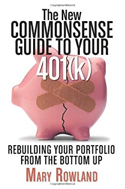 The New Commonsense Guide to Your 401(k): Rebuilding Your Portfolio from the Bottom Up 9781576603277