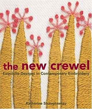 The New Crewel: Exquisite Designs in Contemporary Embroidery 9781579906801