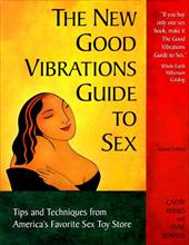 The New Good Vibrations Guide to Sex: How to Have Fun, Safe Sex 7081399