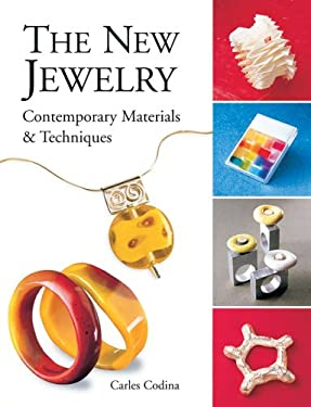 The New Jewelry: Contemporary Materials & Techniques 9781579907341