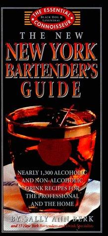 THE NEW YORK BARTENDER'S GUIDE, 1300 COCKTAIL RECIPES (2009) SALLY ANN BERK
