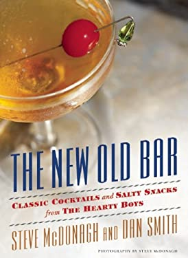 The New Old Bar: Classic Cocktails and Salty Snacks from the Hearty Boys 9781572841390