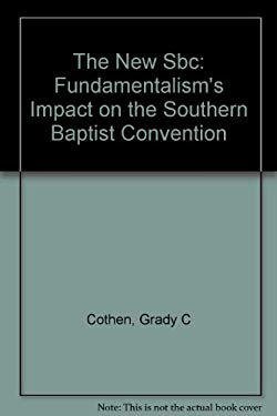 The New Southern Baptist Convention: A Moderate Looks at Fundamentalism 9781573120258