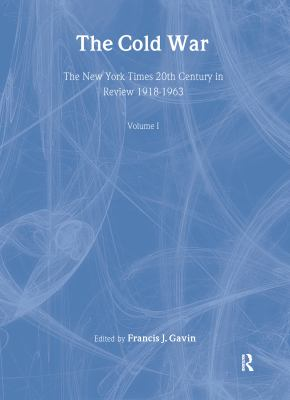 The New York Times Twentieth Century in Review: The Cold War 9781579583217