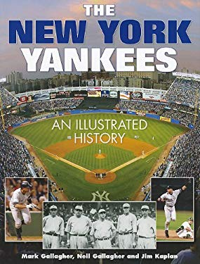 The New York Yankees: An Illustrated History 9781572155244