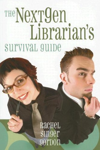 The Nextgen Librarian's Survival Guide 9781573872560