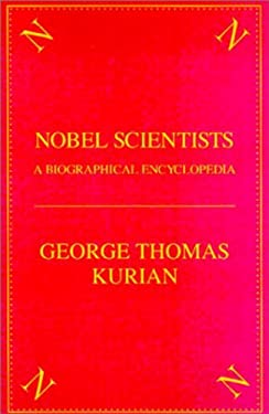 The Nobel Scientists: A Biographical Encyclopedia 9781573929271