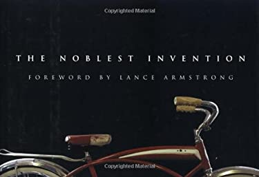 The Noblest Invention: An Illustrated History of the Bicycle 9781579546694