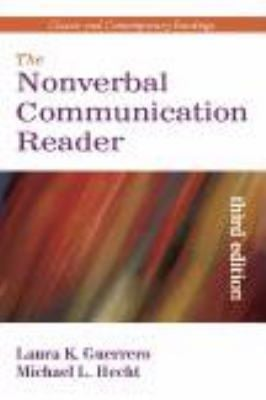 The Nonverbal Communication Reader: Classic and Contemporary Readings