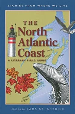 The North Atlantic Coast: A Literary Field Guide 9781571316431