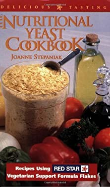 The Nutritional Yeast Cookbook: Featuring Red Star's Vegetarian Support Formula Flakes 9781570670381