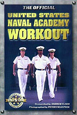The Official United States Naval Academy Workout (Military Fitness) Andrew Flach and Peter Field Peck