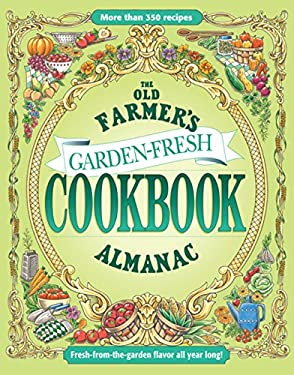 The Old Farmer's Almanac Garden Fresh Cookbook 9781571985415