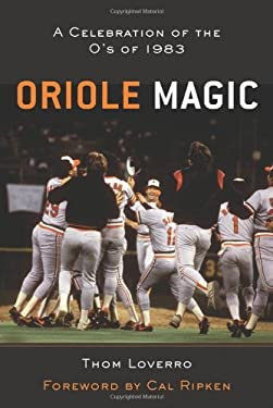 The Oriole Magic: The O's of '83 9781572435643
